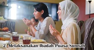 Melaksanakan Ibadah Puasa Sunnah merupakan salah satu amalan sunnah untuk menyambut maulid nabi