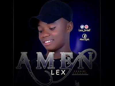 [Music] Lex _ Amen    naijamp3.com.ng