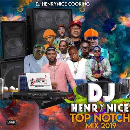 Dj HenryNice – Top Notch Naija Mix Download mp3