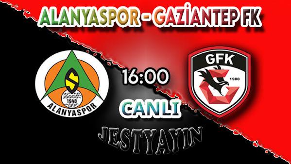 Alanyaspor - Gaziantep FK canlı maç izle