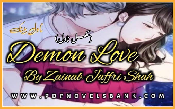Demon Love Novel by Zainab Jaffri Shah Complete Pdf Download