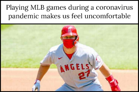 Playing MLB games during a coronavirus pandemic makes us feel uncomfortable