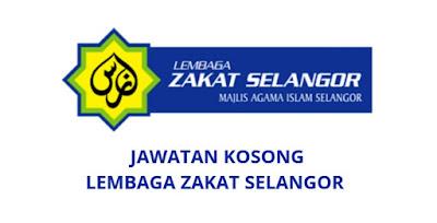 Jawatan Kosong Lembaga Zakat Selangor 2019
