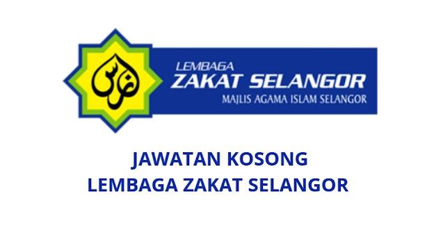 Jawatan Kosong Lembaga Zakat Selangor 2021