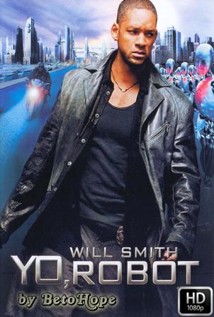 Yo, Robot [2004] [Latino-Ingles] HD 1080P  [Google Drive] GloboTV