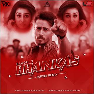 BHANKAS - BAAGHI 3 - TAPORI REMIX - DJ RIK X DJ U-TWO