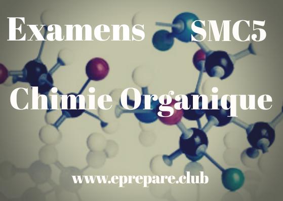 Examens corrigés de Chimie Organique SMC5 PDF