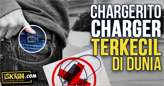 Chargerito, Charger Portable 'Terkecil Dunia' Tanpa Kabel
