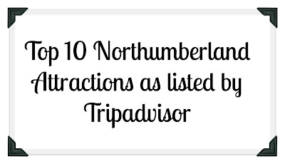 Top 10 Northumberland Attractions as listed by Tripadvisor