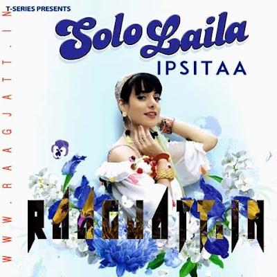 Solo Laila by Ipsitaa lyrics