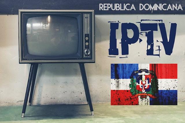 Lista M3U IPTV REPUBLICA DOMINICANA Actualizada