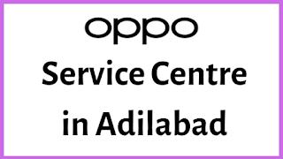 Oppo Service Centres in Adilabad