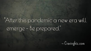 """""""After this pandemic a new era will emerge – Be prepared"""""""