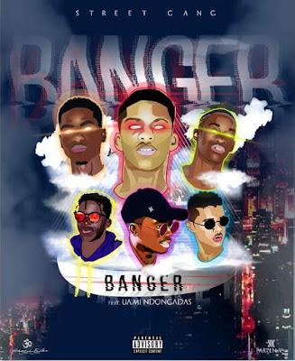Street Gang Feat. Uami Ndongadas - Banger [Download] baixar nova musica descarregar agora 2018
