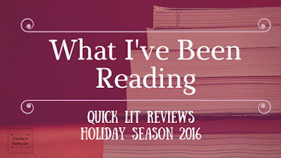 Quick Lit Reviews Holiday Season 2016