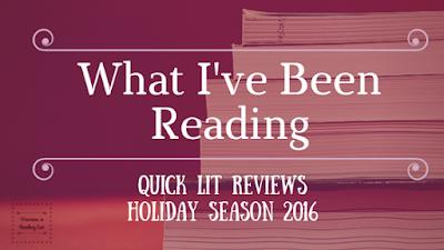 Quick Lit Reviews Holiday Season 2016