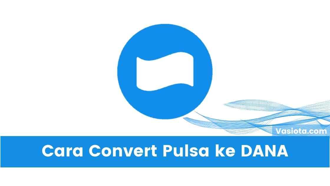 Convert pulsa ke dana