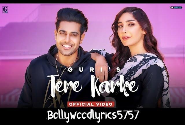 Tere Karke Song Lyrics- Guri | Satti Dhillon