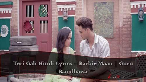 Teri-Gali-Hindi-Lyrics-Barbie-Maan-Guru-Randhawa