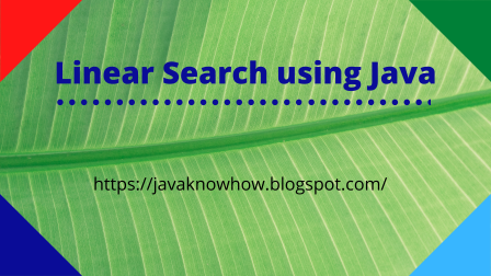 Linear Search in  Java - Linear Search