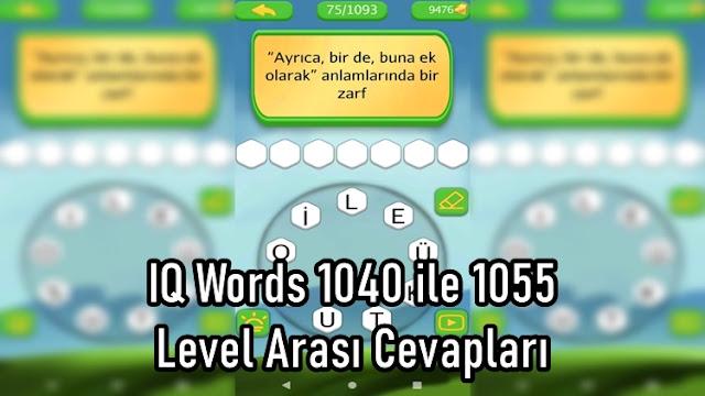 IQ Words 1040 ile 1055 Level Arasi Cevaplari