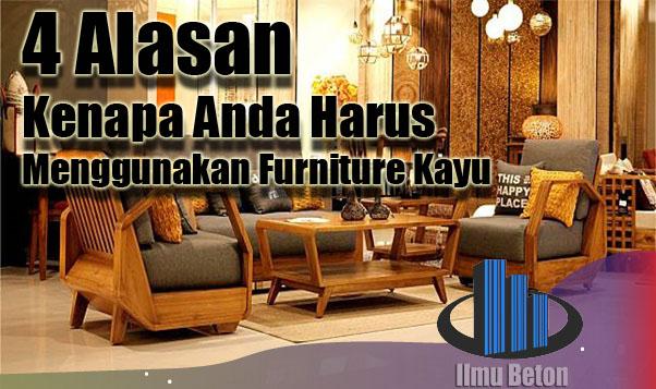 4 Alasan Kenapa Anda Harus Menggunakan Furniture Kayu
