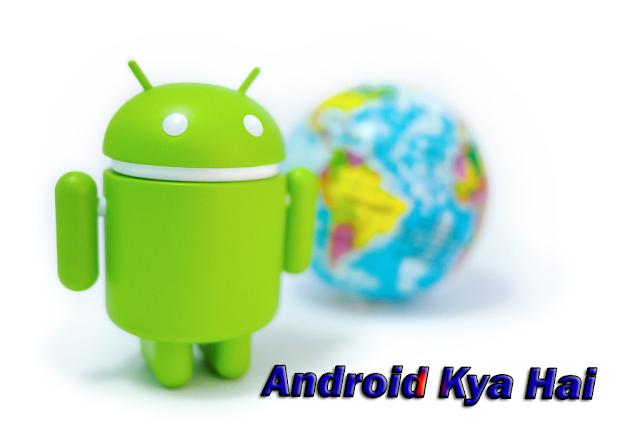Android Kya Hai Uski Puri Jankari In Hindi