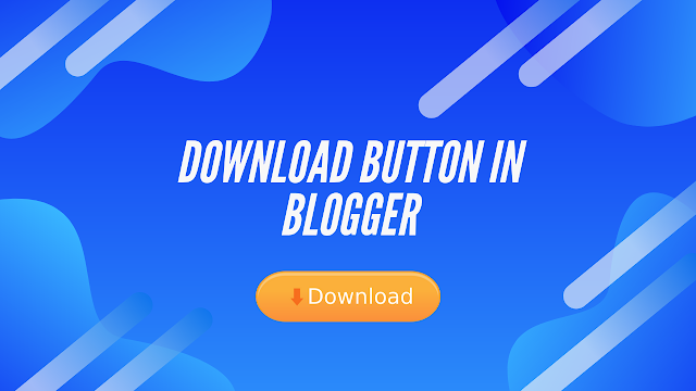 How to Add Download Button in Blogger