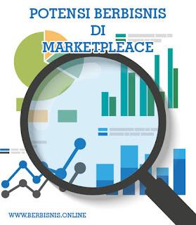 Tips berbisnis online dan mencari sebuah potensi berbisnis di marketpleace