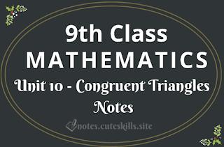 Unit 10 - Congruent Triangles Notes