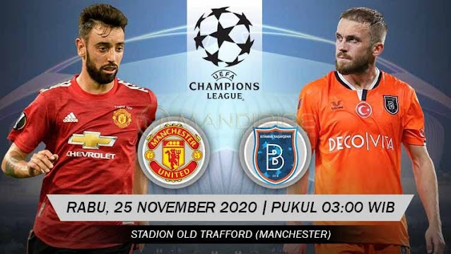 Prediksi Manchester United Vs Istanbul Basaksehir, Rabu 25 November 2020 Pukul 03.00 WIB