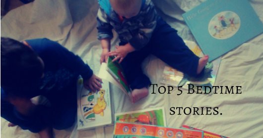 #MUMLIFE // Top 5 Bedtime Stories