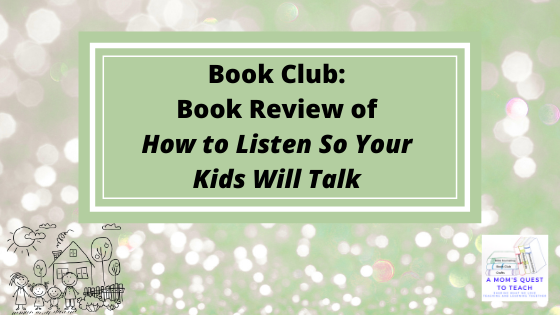Book Club: Book Review of How to Listen So Your Kids Will Talk; Family clip art; logo of A Mom's Quest to Teach