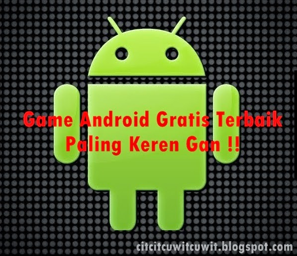 Game Android Gratis Terbaik