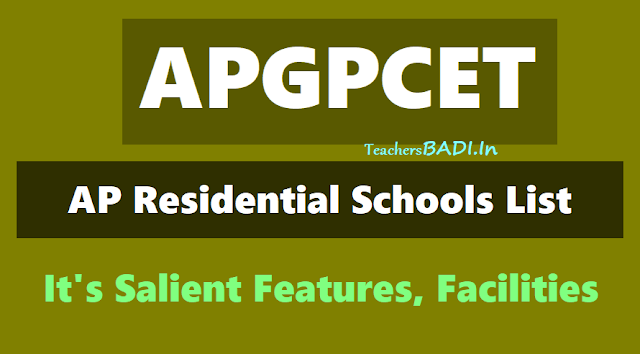 district wise ap residential schools list for apgpcet 2018,it's salient features,facilities,list of residential schools,apreis,apswreis,aptwreis,mjpapbcwreis residential schools list