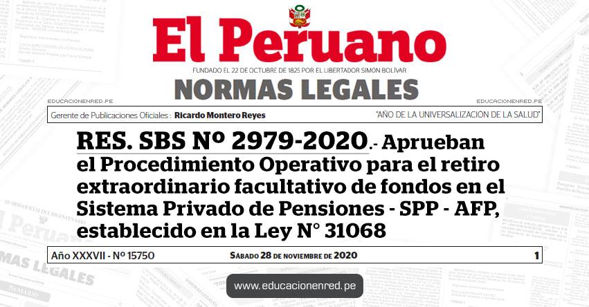 RES. SBS Nº 2979-2020.- Aprueban el Procedimiento Operativo para el retiro extraordinario facultativo de fondos en el Sistema Privado de Pensiones - SPP - AFP, establecido en la Ley N° 31068