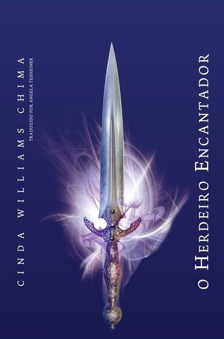 O HERDEIRO ENCANTADOR (Cinda Williams Chima) - Série As Crônicas do Herdeiro, livro 04 -