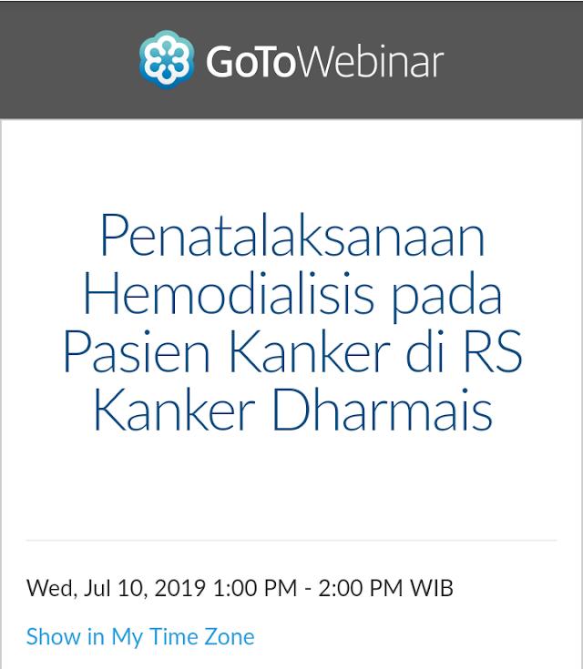 Free Webinar : Penatalaksanaan Hemodialisis pada Pasien Kanker di RS Kanker Dharmais (Rabu, 10 Juli 2019) 13.00-14.00 WIB