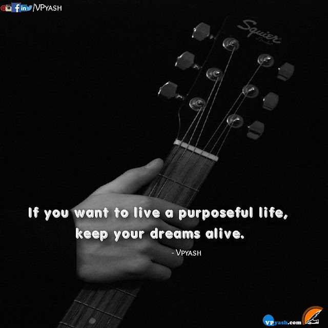 if you want to live a purposeful life inspirational quotes motivational quotes sayings Dreams
