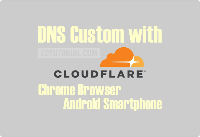 Cara Mengaktifkan DNS Cloudflare di Chrome HP Android (Custom DNS)
