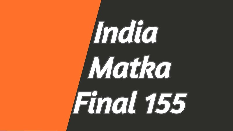 INDIAN MATKA : INDIAN MATKA 155 FINAL [ Indian Matka Final Today ]