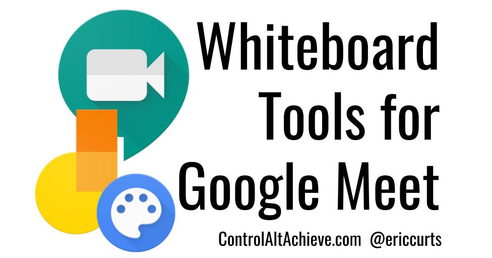 Whiteboard Tools for Google Hangouts Meet