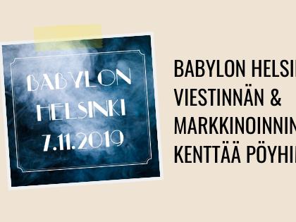 Babylon Helsinki: viestinnän ja markkinoinnin kenttää pöyhimässä