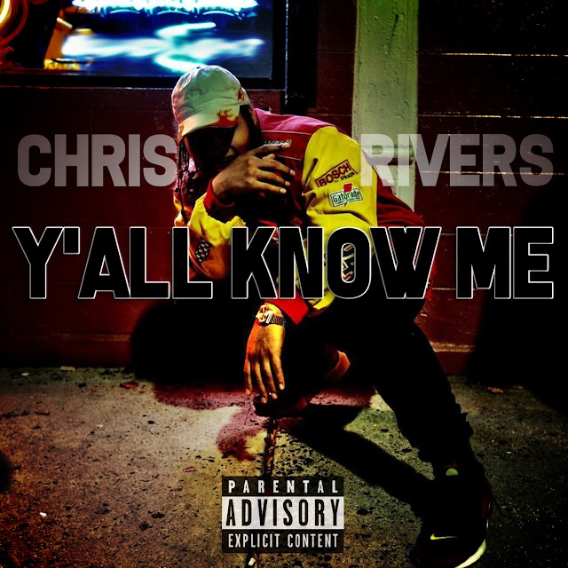 """Chris Rivers """"Y'all Know Me"""" (((AUDIO)))"""
