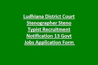 Ludhiana District Court Stenographer Steno Typist Recruitment Notification 13 Govt Jobs Application Form