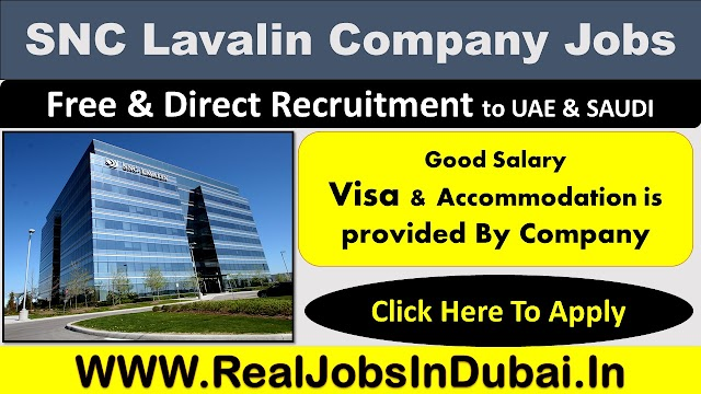 SNC Lavalin Jobs Vacancies In UAE & Saudi Arabia- UAE