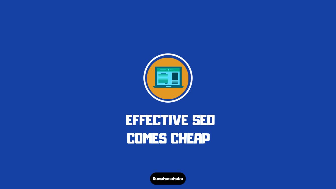 Effective SEO Comes Cheap [Simple]