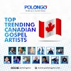 TOP TRENDING CANADIAN GOSPEL ARTISTS