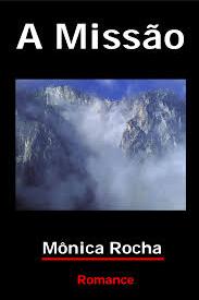 A Missão (Mônica Rocha) pdf