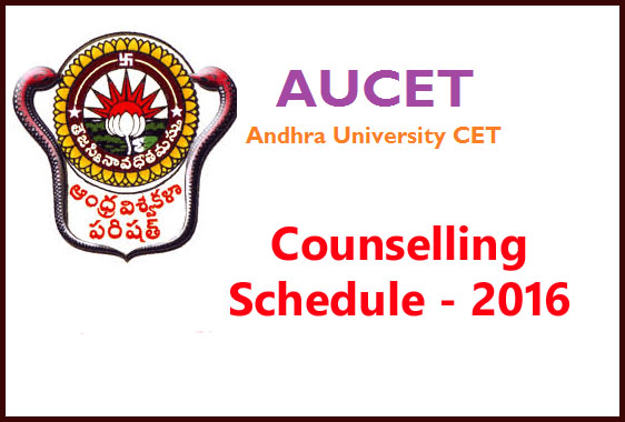 Andhra University AUCET, AUEET Counselling Schedule 2016